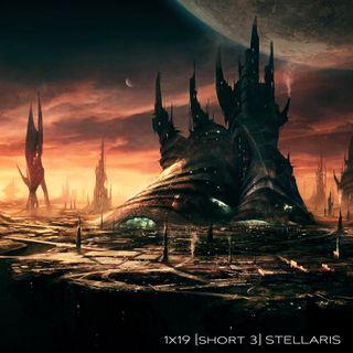VL 1x19 Short 3: STELLARIS