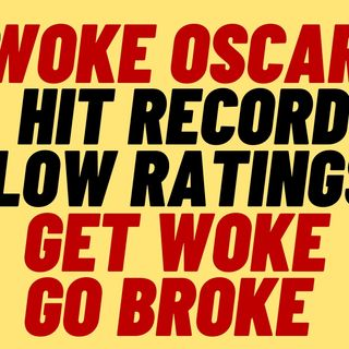 Woke OSCARS Ratings Disaster - Get Woke Go Broke