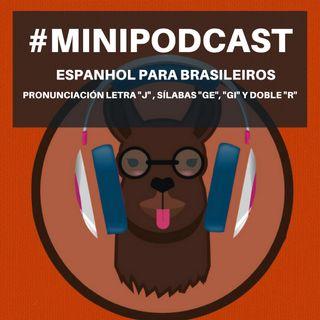 Minipodcast: Espanhol para brasileiros (Letras J, doble R y sílabas GE, GI)