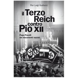 53 - Il terzo Reich contro Pio XII. Papa Pacelli nei documenti nazisti