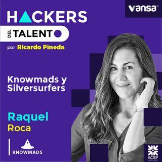 026. Knowmads y Silversurfer - Raquel Roca   -  Lado A