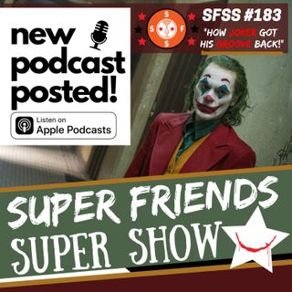 "SFSS 183 ""How Joker Got His Groove Back!"" (Joker early reactions/projections * Door closed on Spider-man/MCU deal? * New Mutants changes ahe"