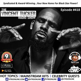 Episode #418 - This is the VTRS! (Trapped In T̶h̶e̶ ̶C̶l̶o̶s̶e̶t̶ R. Kelly's Sex Cult)