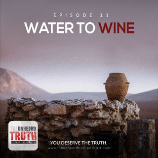 EP11: Water to Wine