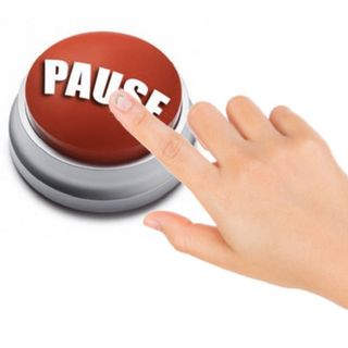 Hit the Pause Button