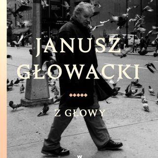 """08. """"Z głowy"""" Janusz Głowacki"""