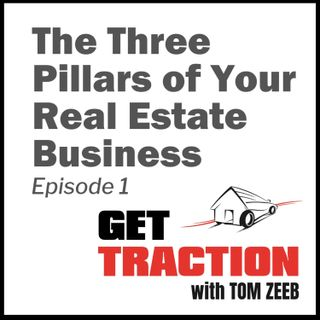 S1E01 - The Three Pillars of Your Real Estate Business