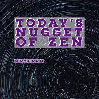 Today's Nugget of Zen