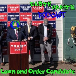 Earth Oddity 144: Lawn and Order Candidate