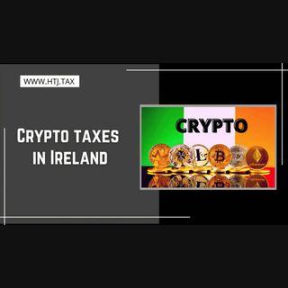 [ HTJ Podcast ] Crypto Taxes In Ireland