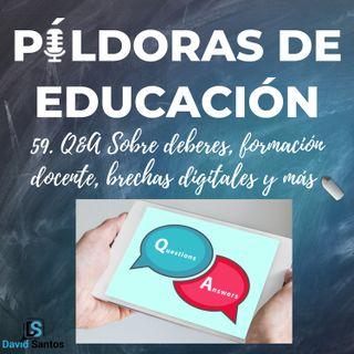 PDE59 - Q&A. Sobre deberes, formación, brechas digitales y más