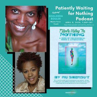 Patiently Waiting for Nothing #4 - Shalanda Bouler