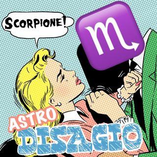 Serie Astrodisagio - Lo Scorpione ♏️