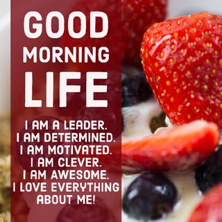 Good Morning Life Affirmation 3 of 52