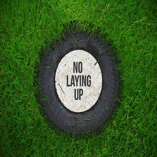 NoLayingUp.com