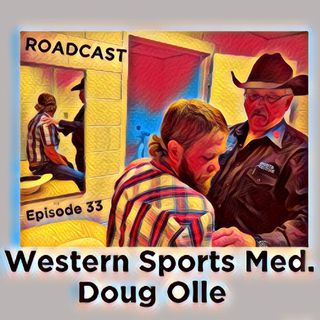 Episode 33 Western Sports Med. Doug Olle