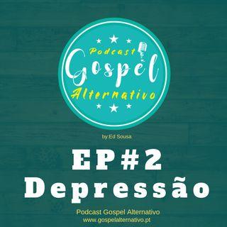 Gospel Alternativo - EP#2 - Depressão