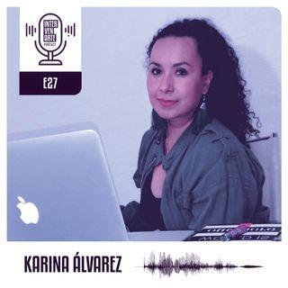 E27. El periodismo se trata de amar el oficio y servir a la sociedad | Karina Álvarez Socioperiodismo