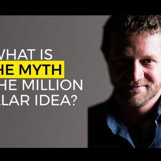 Tyler Tysdal And Robert Hirsch Explained the Myth of the Million Dollar Idea