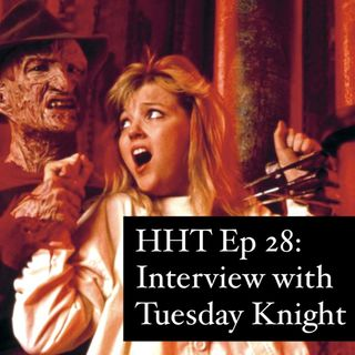 "Ep 28: Interview w/Tuesday Knight from ""NOES 4: The Dream Master"""