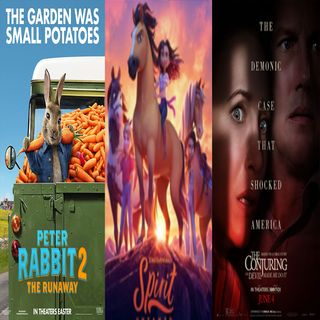 Episode 43 - Peter Rabbit 2: The Runaway, Spirit Untamed, The Conjuring: The Devil Made Me Do It