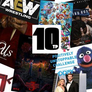 TP10 #25 - December 2018 -  Bird Box, AEW, Grover, Star Wars Galaxy's Edge, Super Smash Bros Ultimate, DDP Yoga, Unstoppable Challenge