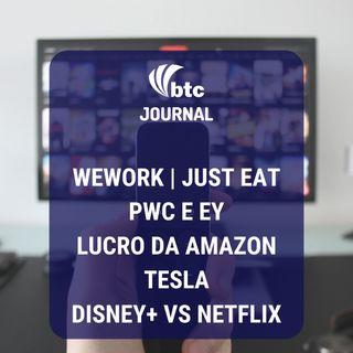 Just Eat, PwC e EY, Lucro da Amazon, Tesla e Disney+ versus Netflix | BTC Journal 25/10/19
