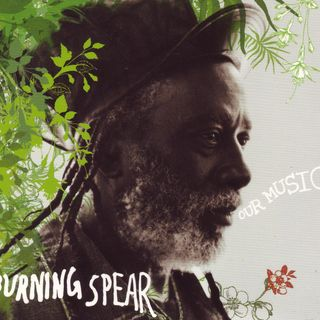 Burning Spear - Our Music (2005)