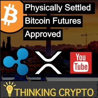 CFTC Approves Physically Settled Bitcoin Futures For Bitnomial - Ripple Sues YouTube Over XRP Scams