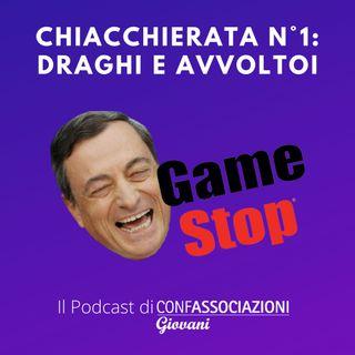 Chiacchierata n°1: Draghi e avvoltoi