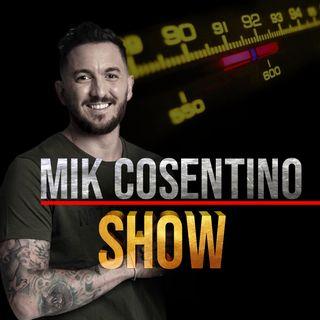 Mik Cosentino Show