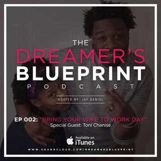 Ep. 002: Bring Your Wife to Work Day (Feat. Toni Chanise)