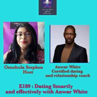 E190: Dating Smartly And Effectively With Anwar White