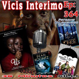 Us Vicis interimo Episode 364