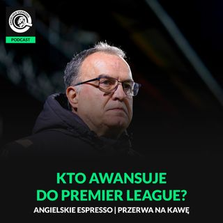 Kto awansuje do Premier League?