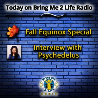 Fall Equinox Special & Interview w/ Psychedelus Pt. 2