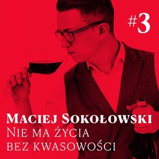 #3 Winne Pogaduchy - Maciej Sokołowski - Nie ma życia bez kwasowości