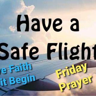 Have A Safe Flight Friday Prayer