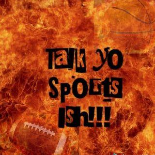 Talk Yo Sports Ish podcast