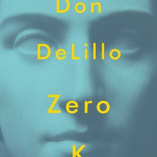 Cero K — Don Delillo