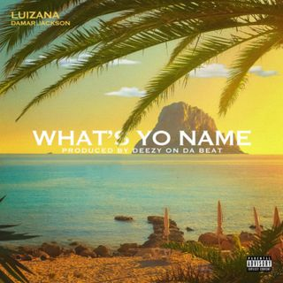 Luizana feat Damar Jackson - What's Yo Name (Dirty)