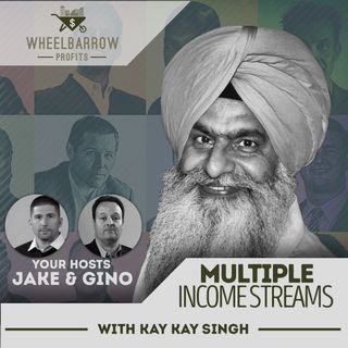Multiple Income Streams with Kay Kay Singh