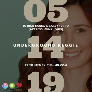 Underground Reggie Interview With Carly Turro (5.14.19)