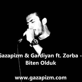 Gazapizm & Gardiyan-Biten Olduk