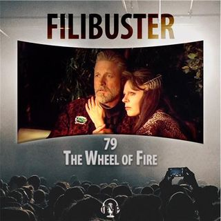 79 - The Wheel of Fire