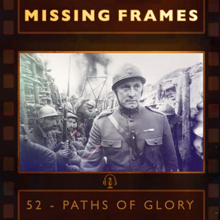 Episode 52 - Paths of Glory
