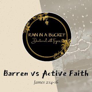 Barren VS Acting Faith