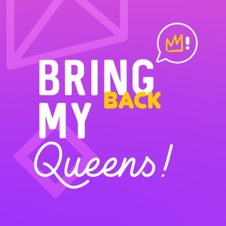Bring Back My Queens!