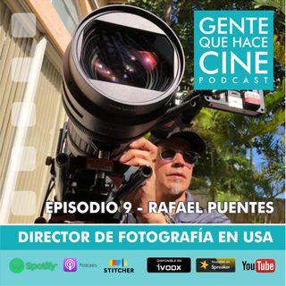 EP9: CINE Y DIRECCIÓN DE FOTOGRAFÍA (de la TV al Cine con Rafael Puentes)