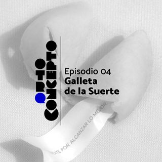 Ep 04 - Galleta de la suerte - Otro Concepto Podcast